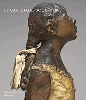 Edgar Degas Sculpture (National Gallery of Art Systematic Catalogues)