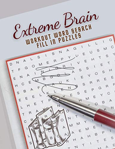 Extreme Brain Workout Word Search Fill In Puzzles: Books Retraining Your Brain - Fun Riddles And Trick Questions Jumble Eee And Search, Brain Games ... Age In Minutes A Day, Rational Thinking G