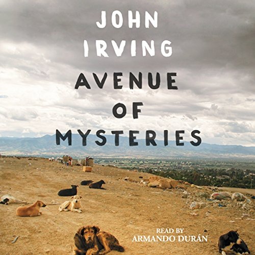 Avenue of Mysteries                   By:                                                                                                                                 John Irving                               Narrated by:                                                                                                                                 Armando Duran                      Length: 20 hrs and 50 mins     712 ratings     Overall 3.8