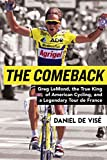 Image of The Comeback: Greg LeMond, the True King of American Cycling, and a Legendary Tour de France