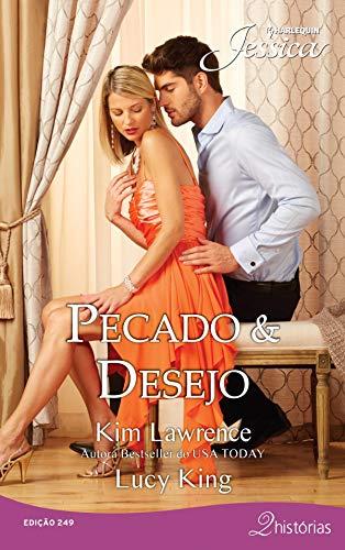 Pecado & Desejo (Harlequin Jessica Livro 249)