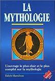 La mythologie - L'ouvrage le plus clair et le plus complet sur la mythologie - Marabout - 23/04/1997