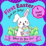 First Easter Book for 1 Year Old Baby : Cute Easter Gift for 1 Year Old Little Boys and Girls (What Do You See?) (English Edition)