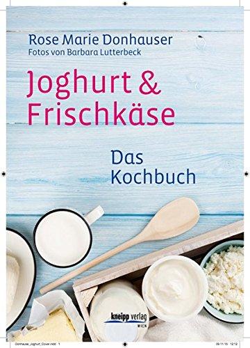 Joghurt & Frischkäse: Das Kochbuch