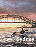 Sydney Australia: Coffee Table Photography Travel Picture Book Album Of An Australian Country And City In Oceania Large Size Photos Cover