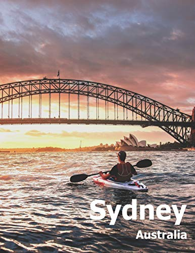 Compare Textbook Prices for Sydney Australia: Coffee Table Photography Travel Picture Book Album Of An Australian Country And City In Oceania Large Size Photos Cover  ISBN 9781674517957 by Boman, Amelia