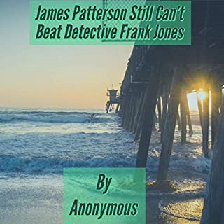 James Patterson Still Can't Beat Detective Frank Jones  audiobook cover art