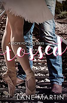 Tossed: A Recipe for Love Novella by [Lane Martin]