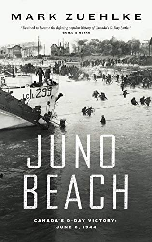 Juno Beach: Canada's D-Day Victory — June 6, 1944