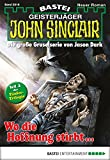 Ian Rolf Hill: John Sinclair - Folge 2016: Wo die Hoffnung stirbt…