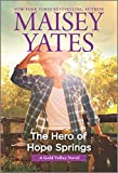 The Hero of Hope Springs (A Gold Valley Novel, 10)