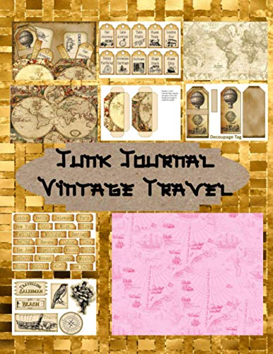 Compare Textbook Prices for Junk Journal Vintage Travel: Vintage Colored Travel Scrapbooking Embellishments –Old Maps Vintage Ephemera Tags Signs- Make a Page Signature for Your Journal Craft and Hobby Books  ISBN 9798564270809 by Edition, Scraft Key,Ephemerer, Professional