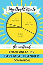 My Bright Meals: Easy Meal Planner: The Unofficial Bright Line Eating BLE Visual Meal Planner Companion