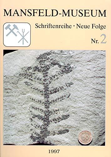 Die Fossilien des Mansfelder und Sangerhäuser Kupferschiefers (Schriftenreihe des Mansfeld-Museums. Neue Folge)
