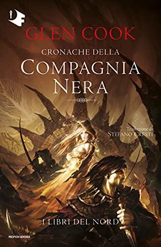 Cronache della Compagnia Nera: I Libri del Nord