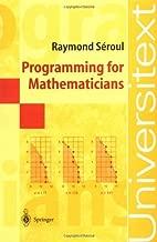 Programming for Mathematicians (Universitext)