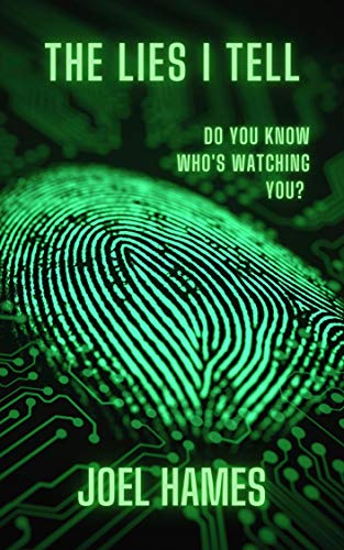 The Lies I Tell : Do You Know Who's Watching You ? by [Joel  Hames]