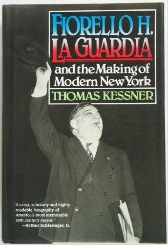 Fiorello H. LA Guardia and the Making of Modern New York