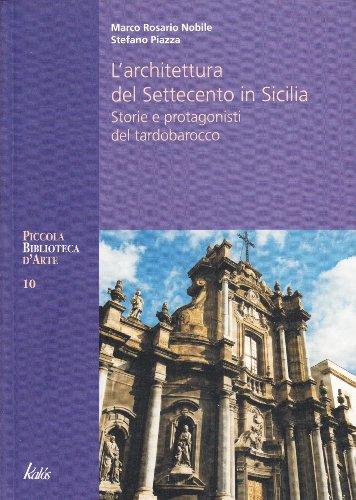 Architettura del Settecento in Sicilia. Storie e protagonisti del tardo barocco