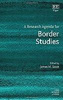 A Research Agenda for Border Studies (Elgar Research Agendas)
