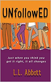 UNfollowED: A high school coming of age story for teens everywhere by [L.L. Abbott]