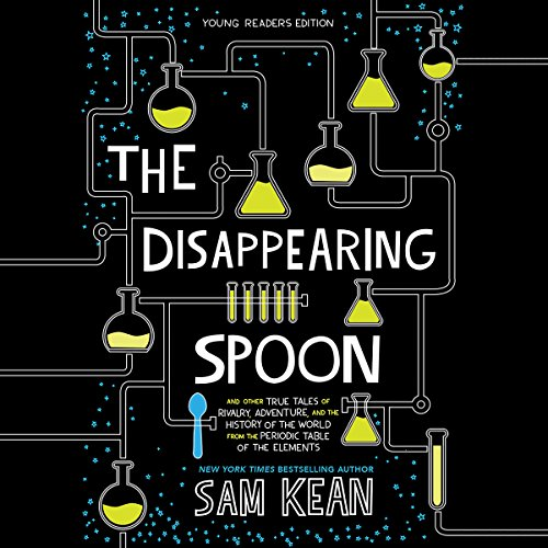 The Disappearing Spoon: Young Listeners Edition audiobook cover art