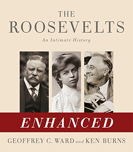 The Roosevelts: An Intimate History: Enhanced with Audio and Video (English Edition)