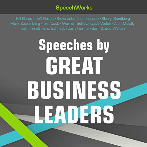 Speeches by Great Business Leaders                   By:                                                                                                                                 SpeechWorks                               Narrated by:                                                                                                                                 Bill Gates,                                                                                        Jeff Bezos,                                                                                        Steve Jobs,                   and others                 Length: 6 hrs and 37 mins     40 ratings     Overall 4.4