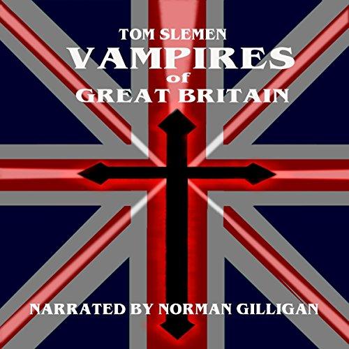 Vampires of Great Britain audiobook cover art