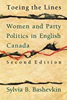 Toeing the Lines: Women and Party Politics in English Canada