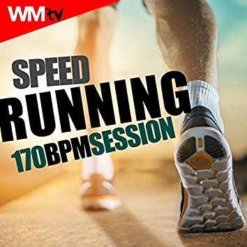 Speed Running 170 Bpm Session (60 Minutes Non-Stop Mixed Compilation for Fitness And Workout 170 Bpm)