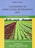 Calendario de agricultura biodinámica: El original desde hace 59 años. A partir de ensayos con las constelaciones