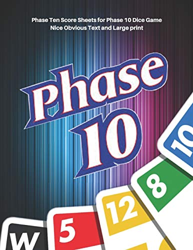 Phase 10 Score Sheets: V.6 Perfect 100 Phase Ten Score Sheets for Phase 10 Dice Game 4 Players | Nice Obvious Text | Large size 8.5*11 inch (Gift) (Phase 10.24, Band 1)
