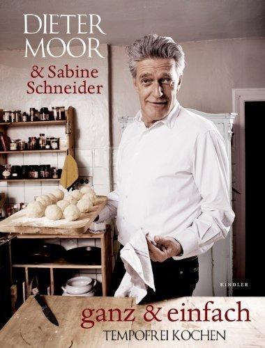 ganz & einfach: tempofrei kochen by Moor, Dieter (2010) Gebundene...