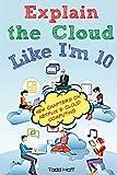 Explain the Cloud Like I'm 10