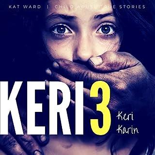 Keri 3: The Original Child Abuse True Story cover art
