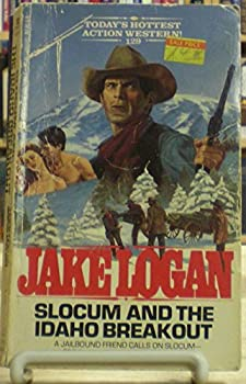 Slocum and the Idaho Breakout - Book #129 of the Slocum