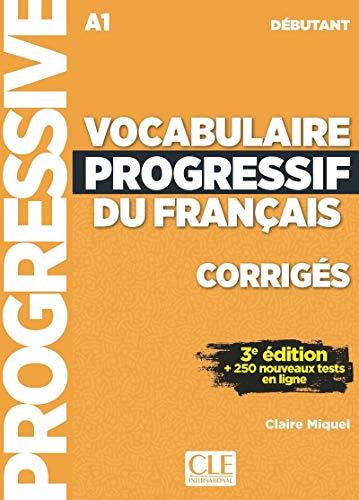 Vocabulaire progressif du français débutant A1 : Corrigés: Corriges debutant