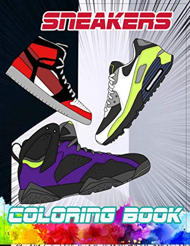 Sneakers Coloring Book: Gifts for Adults and Kids. Color the BEST & Classic Sneakers Out There