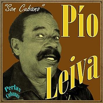 Perlas Cubanas: Pío Leiva, Son Cubano