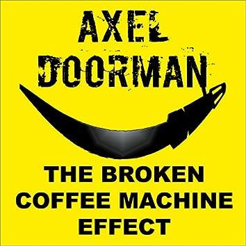 The Broken Coffee Machine Effect