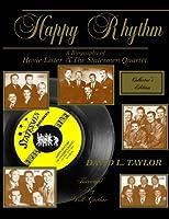 Happy rhythm: A biography of Hovie Lister & the Statesmen Quartet 0963988042 Book Cover