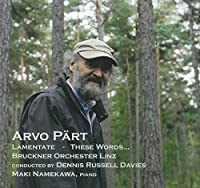 Arvo Part/ Lamentate, These Words..