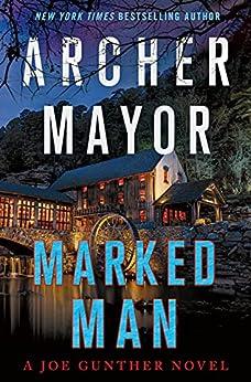Marked Man: A Joe Gunther Novel (Joe Gunther Series Book 32) by [Archer Mayor]