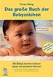 Das große Buch der Babyzeichen von Vivian König