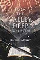 From the Valley Deep: Comes Jax Bell