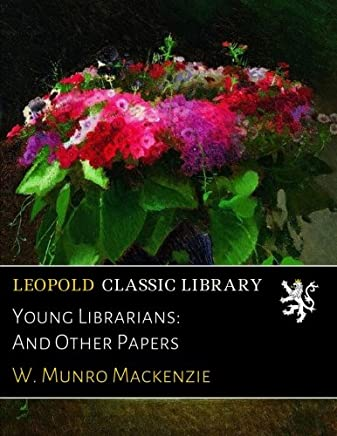 Young Librarians: And Other Papers