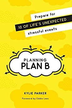 Planning Plan B by [Kylie Parker, Dyan Burgess, Eddie Lees]