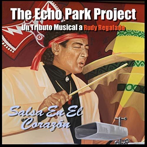 Salsa En El Corazón - The Echo Park Project