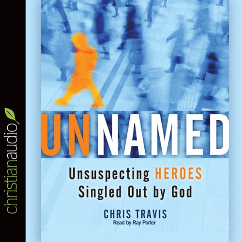 Unnamed: Unsuspecting Heroes Singled Out by God audiobook cover art